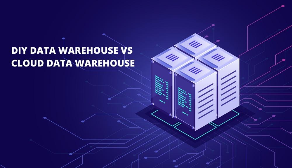 Diy Data Warehouse Vs Cloud Data Warehouse