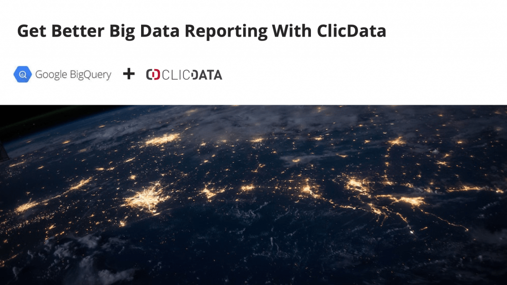 Clicdata Google Bigquery Big Data Reporting Webinar