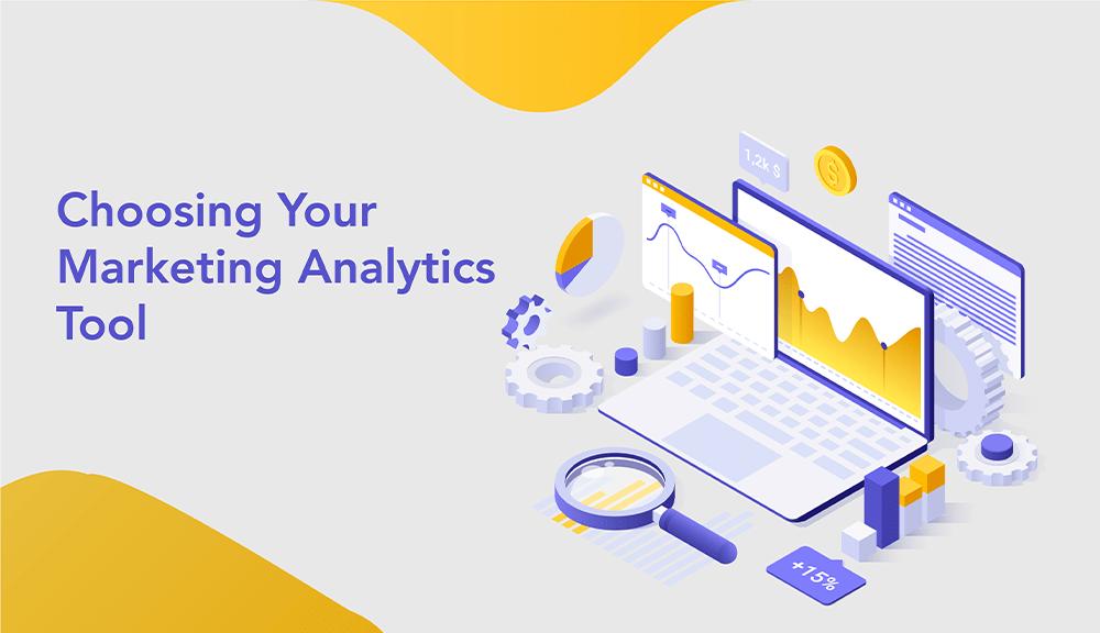 how to choose marketing analytics tool